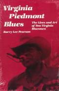 Virginia Piedmont Blues The Lives & Art