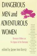Dangerous Men & Adventurous Women Romanc