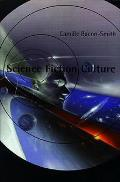 Science Fiction Culture (00 Edition) by Camille Bacon-smith