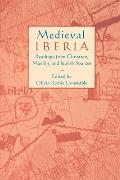 Medieval Iberia: Readings from Christian, Muslim, and Jewish Sources (Middle Ages)