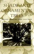 Shade & Ornamental Trees Their Origins &