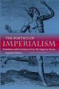 Poetics of Imperialism: Translation and Colonization from the Tempest to Tarzan (Expanded)
