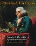 Franklin and His Friends: Portraying the Man of Science in Eighteenth-Century America