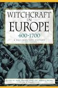 Witchcraft in Europe 400 1700 A Documentary History