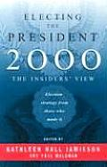Electing the President, 2000: The Insider's View