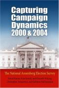 Capturing Campaign Dynamics, 2000 and 2004: The National Annenberg Election Survey [With CD]