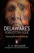 Delaware's Forgotten Folk: The Story of the Moors & Nanticokes