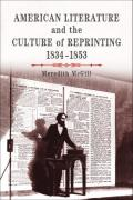 American Literature and the Culture of Reprinting, 1834-1853