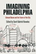 Imagining Philadelphia: Edmund Bacon and the Future of the City