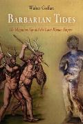 Barbarian Tides: The Migration Age & The Later Roman Empire (Middle Ages) by Walter Goffart