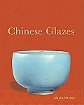 Chinese Glazes: Their Origins, Chemistry, and Recreation