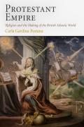 Protestant Empire Religion & The Making Of The British Atlantic World