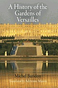 A History of the Gardens of Versailles (Penn Studies in Landscape Architecture) Cover