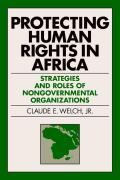 Protecting Human Rights in Africa: Roles and Strategies of Non-Governmental Organizations (Pennsylvania Studies in Human Rights)