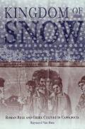 Kingdom of Snow: Roman Rule and Greek Culture in Cappadocia
