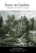 Essay on Gardens: A Chapter in the French Picturesque Translated Into English for the First Time (Penn Studies in Landscape Architecture)
