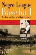 Negro League Baseball The Rise & Ruin of a Black Institution