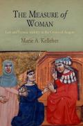 The Measure of Woman: Law and Female Identity in the Crown of Aragon (Middle Ages)