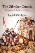 The Gibraltar Crusade: Castile and the Battle for the Strait (Middle Ages)