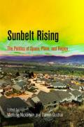Sunbelt Rising: The Politics of Space, Place, and Region (Politics and Culture in Modern America)