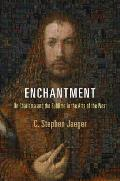 Enchantment: On Charisma and the Sublime in the Arts of the West (Haney Foundation) Cover