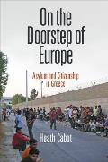 On the Doorstep of Europe: Asylum and Citizenship in Greece (Ethnography of Political Violence)