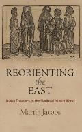 Reorienting the East: Jewish Travelers to the Medieval Muslim World