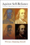 Against Self-Reliance: The Arts of Dependence in the Early United States