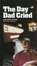 The Day Dad Cried and Other Stories