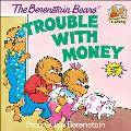 The Berenstain Bears' Trouble with Money (Berenstain Bears)