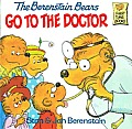 Berenstain Bears Go to the Doctor (Berenstain Bears First Time Books) Cover