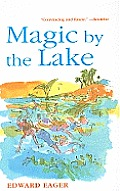 Magic by the Lake (Edward Eager's Tales of Magic)