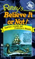 Ripleys Believe It Or Not Reptiles Lizards & Prehistoric Beasts