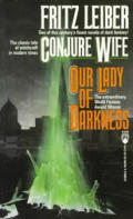 Conjure Wife & Our Lady Of Darkness by Fritz Leiber