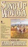 Song Of Wovoka A Novel