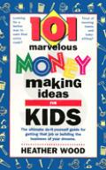 101 Marvelous Money Making Ideas For Kid