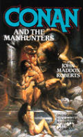 Conan & The Manhunters (Conan) by John Maddox Roberts