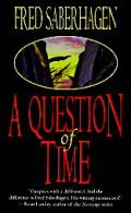 A Question Of Time by Fred Saberhagen