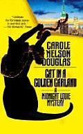 Cat In A Golden Garland: A Midnight Louie Mystery (Midnight Louie Mysteries) by Carole Nelson Douglas