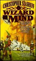 Chronicles Of The Rogue Wizard #1: A Wizard In Mind: The First Chronicle Of Magnus D'Armand, Rogue Wizard by Christophe Stasheff