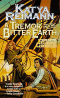 Tielmaran Chronicles #2: A Tremor In The Bitter Earth: Book 2 Of The Tielmaran Chronicles by Katya Reimann