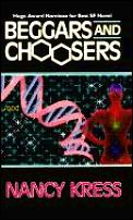 Beggars & Choosers by Nancy Kress