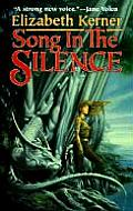 Song In The Silence: The Tale Of Lanen Kaelar by Elizabeth Kerner