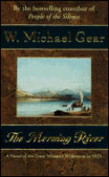 Morning River : a Novel of the Great Missouri Wilderness in 1825 (96 Edition)