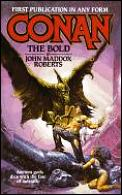 Conan The Bold by John Maddox Roberts