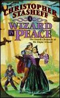 Chronicles Of The Rogue Wizard #4: A Wizard In Peace by Christophe Stasheff