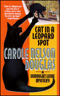 Cat In A Leopard Spot: A Midnight Louie Mystery (Midnight Louie Mysteries) by Carole Nelson Douglas