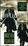 How Like A God by Brenda W Clough