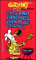 Grimmy Cats & Pancakes Stick To The Ceil