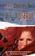 Brain Plague by Joan Slonczewski